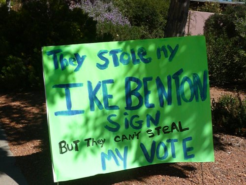 Candidate Benton's campaign signs have been stolen out of people's yards.
